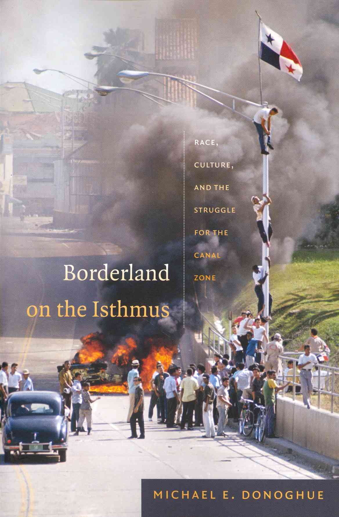 Borderland on the Isthmus By Donoghue, Michael E.